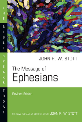 The Message of Ephesians - Stott, John, Dr.