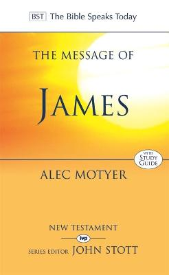 The Message of James - Motyer, Alec