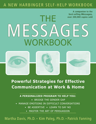 The Messages Workbook: Powerful Strategies for Effective Communication at Work & Home - Davis, Martha, and Fanning, Patrick, and Paleg, Kim, PhD
