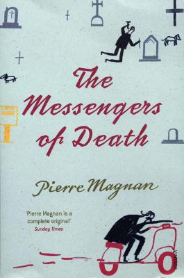The Messengers of Death. Pierre Magnan - Magnan, Pierre