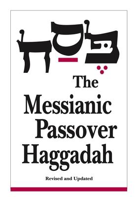 The Messianic Passover Haggadah - Rubin, Barry, and Rubin, Steffi