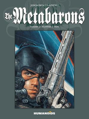 The Metabarons, Volume 2: Aghnar & Oda - Jodorowsky, Alejandro