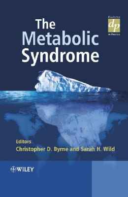 The Metabolic Syndrome - Byrne, Christopher D (Editor), and Wild, Sarah (Editor)