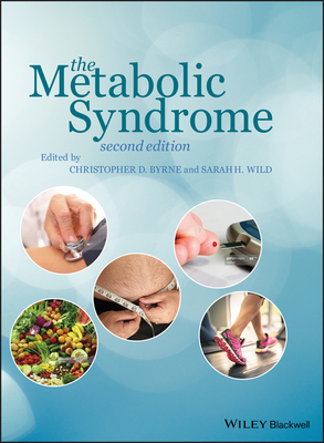 The Metabolic Syndrome - Byrne, Christopher D. (Editor), and Wild, Sarah H. (Editor)