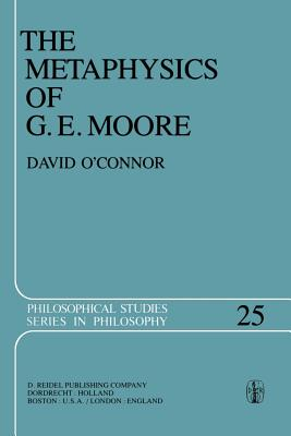 The Metaphysics of G. E. Moore - O'Connor, David