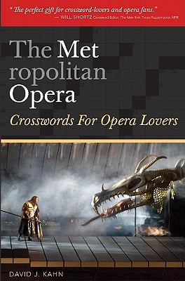 The Metropolitan Opera: Crosswords for Opera Lovers - Kahn, David J