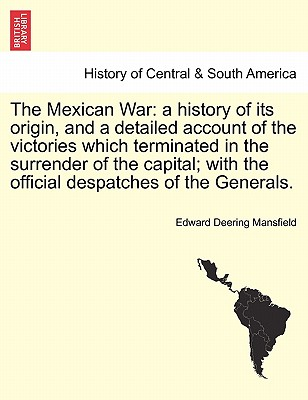 account of the mexican war Invading mexico america's continental dream and the mexican war, 1846-1848 (book) : wheelan, joseph : presents an account of the mexican war, providing an.