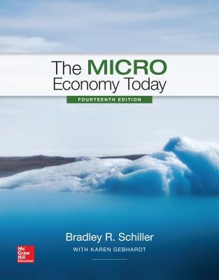 9781259291814 the micro economy today bradley r schiller rh alibris com Microeconomics vs Macroeconomics Scale of Economy in Microeconomics