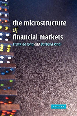 The Microstructure of Financial Markets - De Jong, Frank