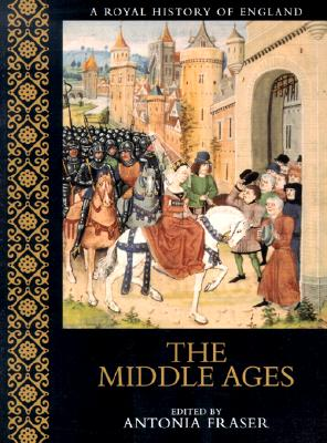 The Middle Ages - Fraser, Antonia, Lady (Editor), and Gillingham, John (Text by), and Earle, Peter (Text by)