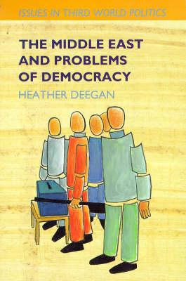 The Middle East and Problems of Democracy - Randall, Vicky (Editor), and Deegan, Heather, Dr.