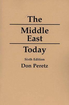 The Middle East Today, 6th Edition - Peretz, Don