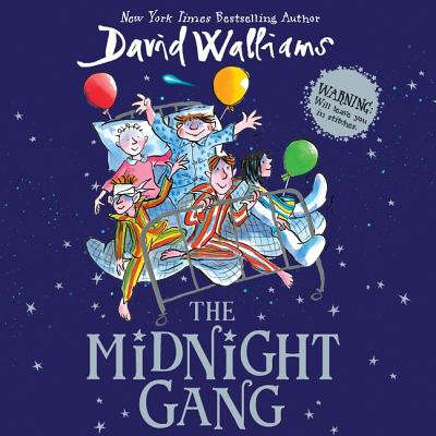 The Midnight Gang - Walliams, David (Read by), and Serafinowicz, Peter (Read by), and Banks, Morwenna (Read by)