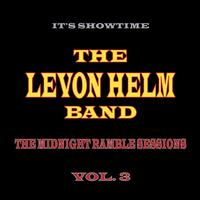 The Midnight Ramble Sessions, Vol. 3 - The Levon Helm Band