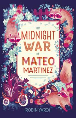 The Midnight War of Mateo Martinez - Yardi, Robin