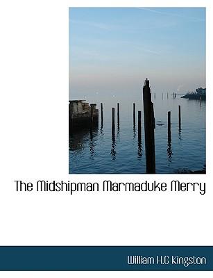 The Midshipman Marmaduke Merry - Kingston