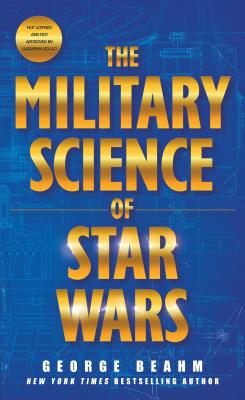 The Military Science of Star Wars - Beahm, George