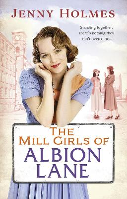 The Mill Girls of Albion Lane - Holmes, Jenny