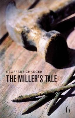 The Miller's Tale - Chaucer, Geoffrey, and Richmond, E B (Translated by)
