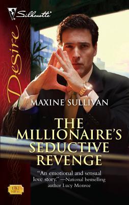 The Millionaire's Seductive Revenge - Sullivan, Maxine