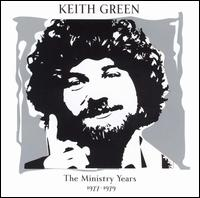 The Ministry Years: 1977-1979 - Keith Green