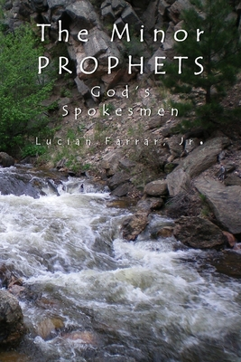 The Minor Prophets: God's Spokesmen - Farrar Jr, Lucian