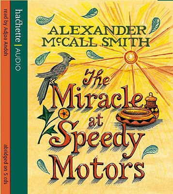 The Miracle at Speedy Motors - McCall Smith, Alexander, and Andoh, Adjoa (Read by)