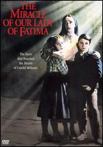The Miracle of Our Lady Fatima