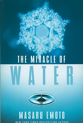 The Miracle of Water - Emoto, Masaru