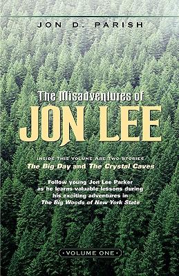The Misadventures of Jon Lee-Volume 1 - Parish, Jon D