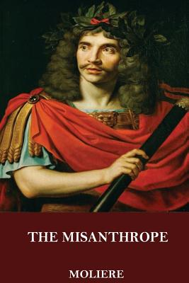 The Misanthrope - Moliere, and Laun, Henri Van (Translated by)