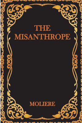 The Misanthrope - Moliere
