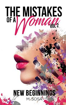 The Mistakes of a Woman: Volume 2: New Beginnings - Sosa, M