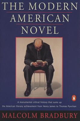 The Modern American Novel: New Revised Edition - Bradbury, Malcolm