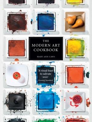 The Modern Art Cookbook - Caws, Mary Ann