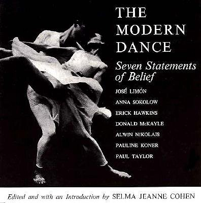 The Modern Dance: Seven Statements of Belief - Cohen, Selma Jeanne (Editor), and Hawkins, Erick