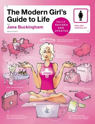 The Modern Girl's Guide to Life - Buckingham, Jane, Dr.