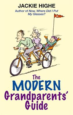 The Modern Grandparents' Guide - Highe, Jackie