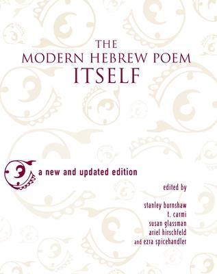 The Modern Hebrew Poem Itself - Burnshaw, Stanley (Editor), and Carmi, T (Editor), and Glassman, Susan (Editor)