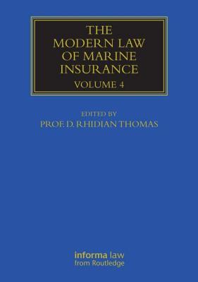 The Modern Law of Marine Insurance: Volume 4 - Thomas, Rhidian (Editor)