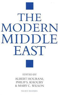 The Modern Middle East: A Reader - Hourani, Albert, and Khoury, Philip S, and Wilson, Mary C