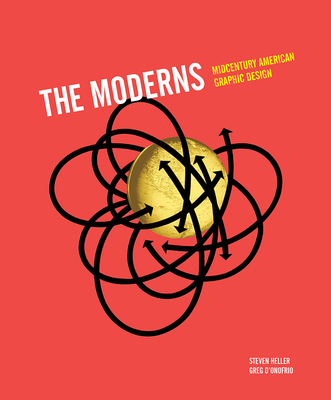 The Moderns: Midcentury American Graphic Design - Heller, Steven, and D'Onofrio, Greg