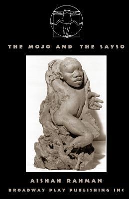 The Mojo and the Sayso - Rahman, Aishah