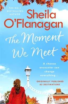 The Moment We Meet: Stories of love, hope and chance encounters by the No. 1 bestselling author - O'Flanagan, Sheila