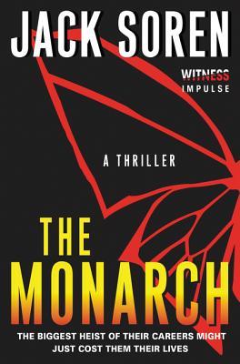 The Monarch: A Thriller - Soren, Jack
