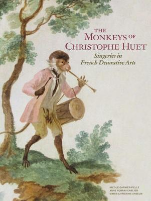 The Monkeys of Christophe Huet: Singeries in French Decorative Arts - Garnier-Pelle, Nicole