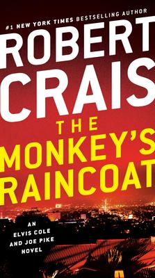 The Monkey's Raincoat: An Elvis Cole and Joe Pike Novel - Crais, Robert