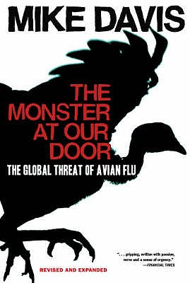 The Monster at Our Door: The Global Threat of Avian Flu - Davis, Mike