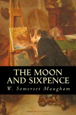 The Moon and Sixpence - Maugham, W Somerset, and Montoto, Natalie (Editor)