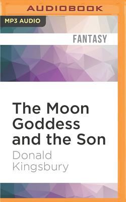 The Moon Goddess and the Son - Kingsbury, Donald